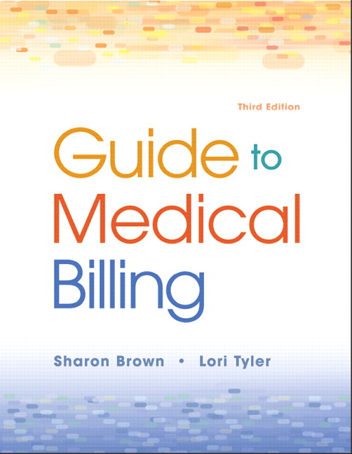 Brown tyler guide to medical billing 3rd edition pearson guide to medical billing subscription 3rd edition fandeluxe Images