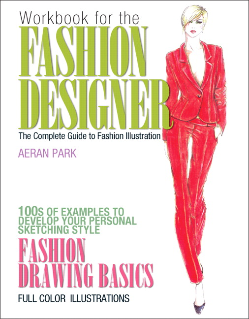 Park Workbook For The Fashion Designer The Complete Guide To Fashion Illustration Subscription Pearson
