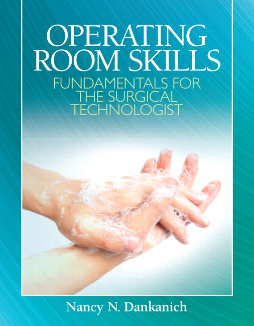 Dankanich, Operating Room Skills: Fundamentals for the Surgical ...