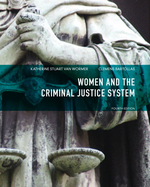 van Wormer & Bartollas, Women and the Criminal Justice System, 4th ...
