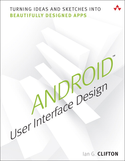 Clifton & Clifton, Android User Interface Design: Turning Ideas and ...