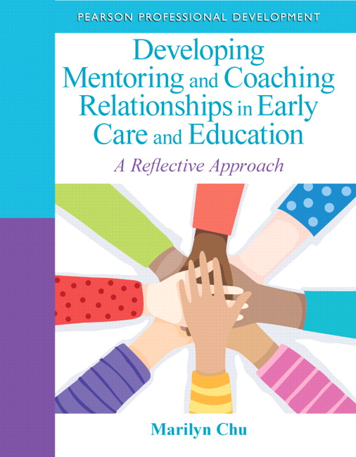 Developing Mentoring and Coaching Relationships in Early Care and Education: A Reflective (Subscription)