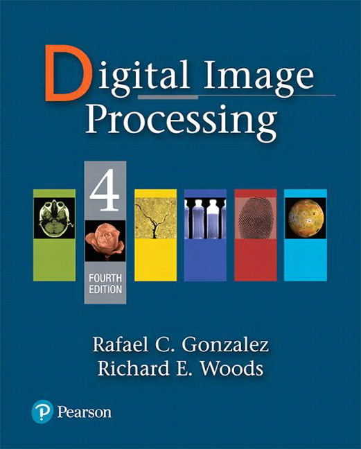 Gonzalez & Woods, Digital Image Processing, 4th Edition