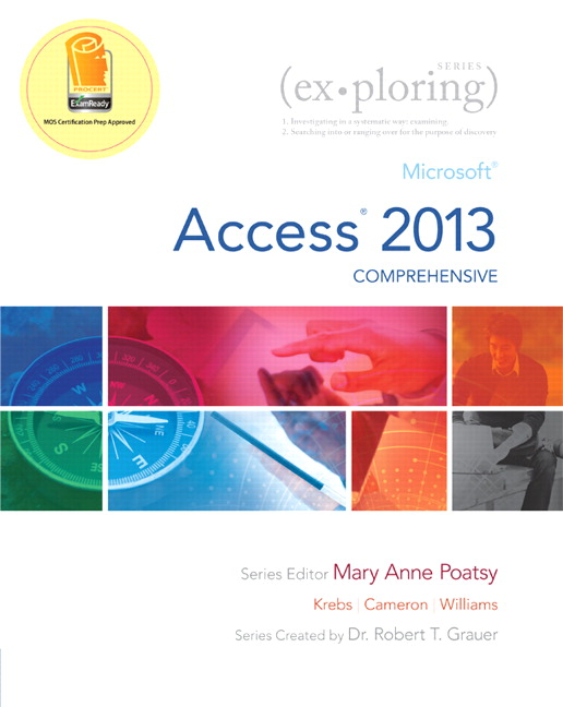 Poatsy cameron williams grauer exploring microsoft office exploring microsoft access 2013 comprehensive fandeluxe Gallery