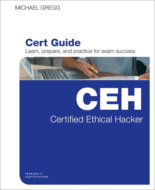 gregg certified ethical hacker ceh cert guide pearson rh pearson com Certified Ethical Hacker Resume Symbol Certified Ethical Hacker Sample Questions