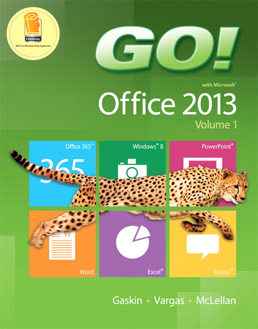GO! with Office 2013 Volume 1 (Subscription)