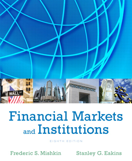 Mishkin eakins financial markets and institutions 8th edition financial markets and institutions 8th edition fandeluxe Choice Image