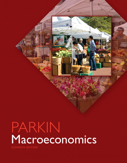 Parkin, Macroeconomics, 12th Edition | Pearson