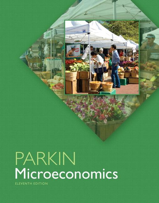 Parkin, Microeconomics, 12th Edition | Pearson