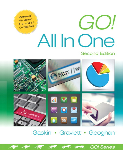 Gaskin, Graviett & Geoghan, Go! All in One: Computer Concepts and ...
