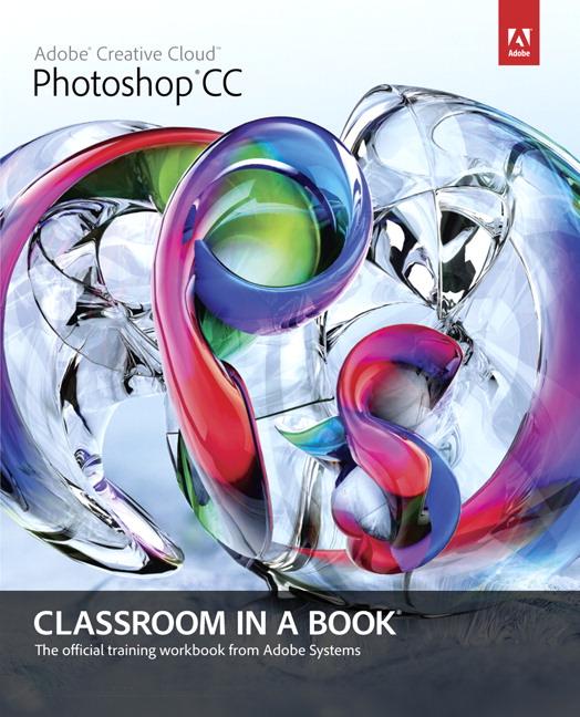 adobe creative team adobe photoshop cc classroom in a book pearson
