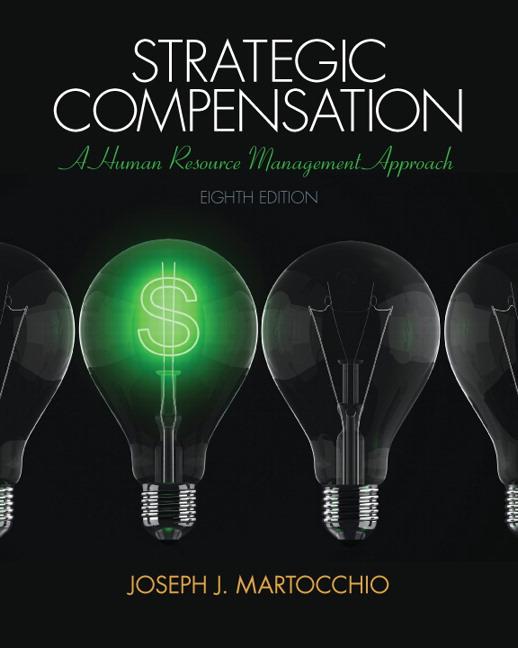 Martocchio Strategic Compensation A Human Resource Management
