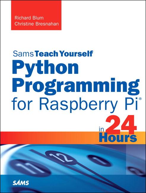 Blum & Bresnahan, Python Programming for Raspberry Pi, Sams