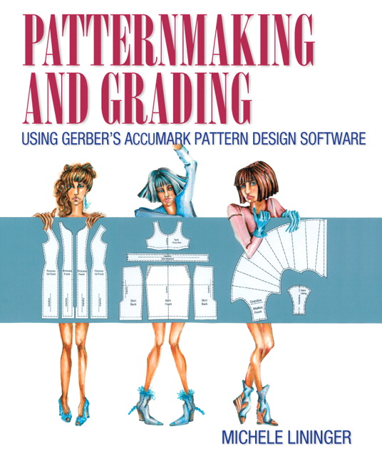Lininger Patternmaking And Grading Using Gerber S Accumark Pattern Design Software Pearson