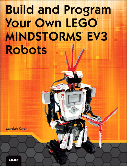 Karch, Build and Program Your Own LEGO Mindstorms EV3 Robots | Pearson