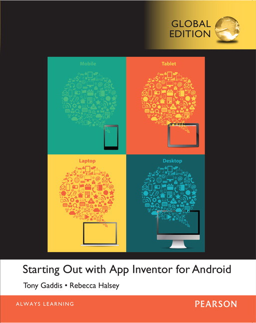 Gaddis & Halsey, Starting Out With App Inventor for Android | Pearson