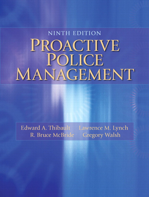 Thibault lynch mcbride walsh proactive police management 9th proactive police management subscription 9th edition fandeluxe Gallery