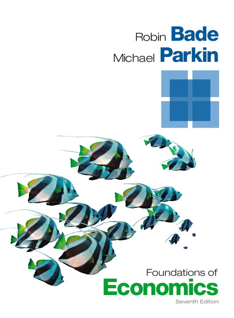 Bade & Parkin, Foundations of Economics, 7th Edition | Pearson