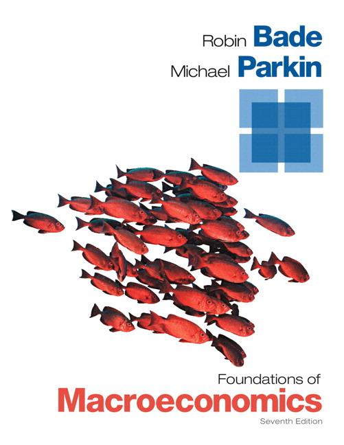 bade parkin foundations of macroeconomics 7th edition pearson rh pearson com Prin of Macroeconomics 7th Edition Mankiw Macroeconomics 7th Edition PDF