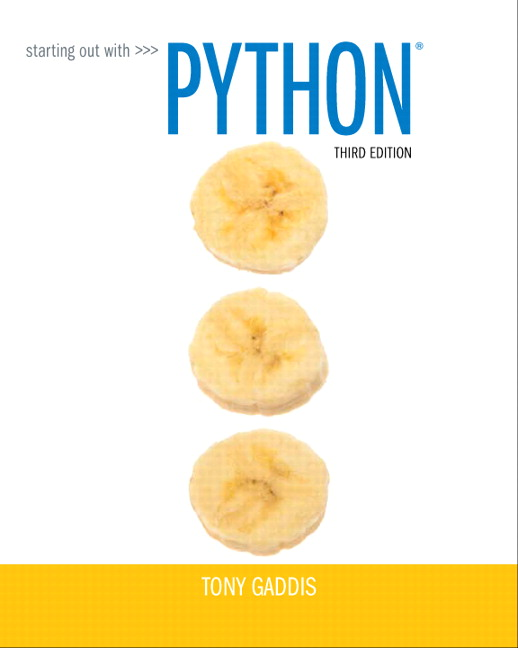 Gaddis, Starting Out with Python | Pearson