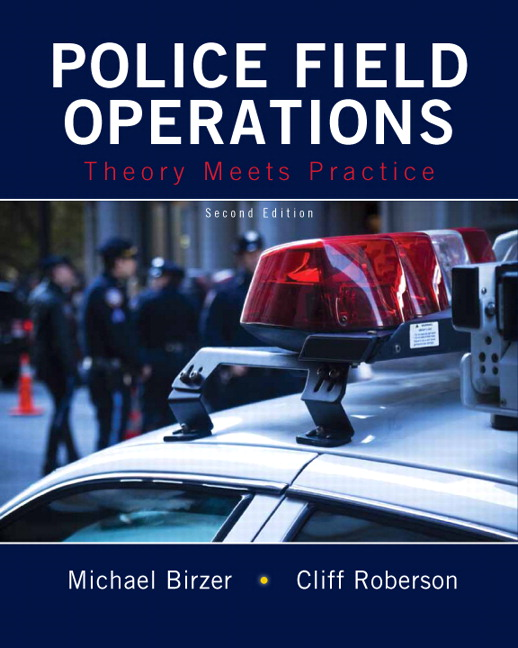 Police Field Operations: Theory Meets Practice, 2nd Edition