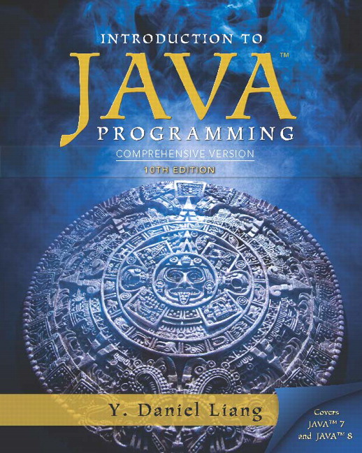 Liang, Intro to Java Programming, Comprehensive Version