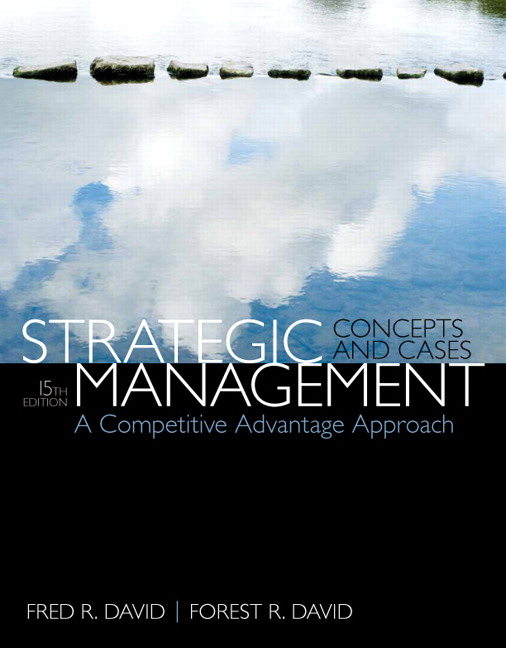 David david strategic management a competitive advantage strategic management a competitive advantage approach concepts cases plus 2014 mylab management with pearson etext access card package 15th edition fandeluxe Choice Image