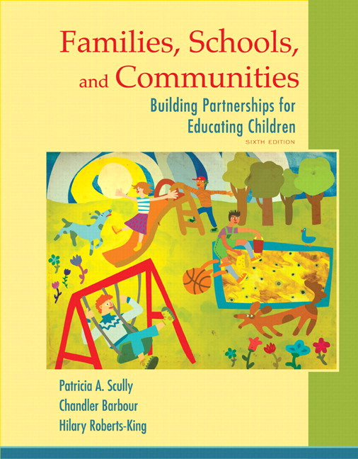 Scully barbour roberts king families schools and communities families schools and communities building partnerships for educating children with enhanced pearson etext access card package 6th edition fandeluxe Gallery