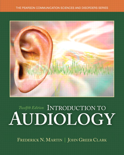 Martin clark introduction to audiology 12th edition pearson introduction to audiology with enhanced pearson etext access card package 12th edition fandeluxe Choice Image
