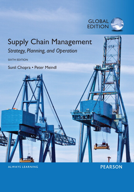 Chopra & Meindl, Supply Chain Management: Strategy, Planning, and