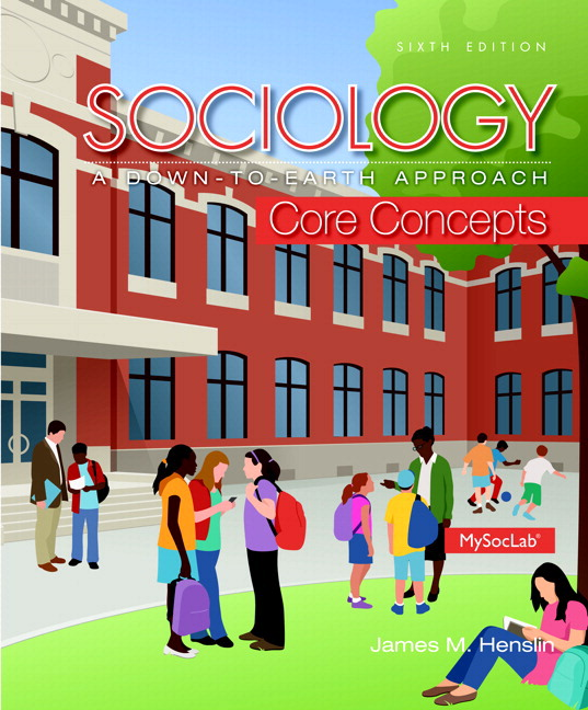 Henslin sociology a down to earth approach core concepts 6th sociology a down to earth approach core concepts 6th edition view larger fandeluxe Gallery