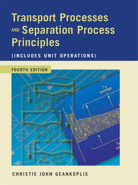 Transport Processes and Separation Process Principles (Includes Unit Operations), CourseSmart eTextbook
