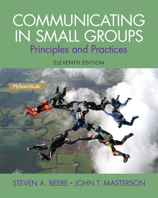 Beebe masterson communicating in small groups principles and communicating in small groups principles and practices 11th edition fandeluxe Choice Image