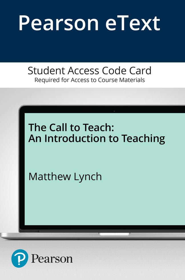 Call to Teach, The: An Introduction to Teaching, Enhanced Pearson eText -- Access Card