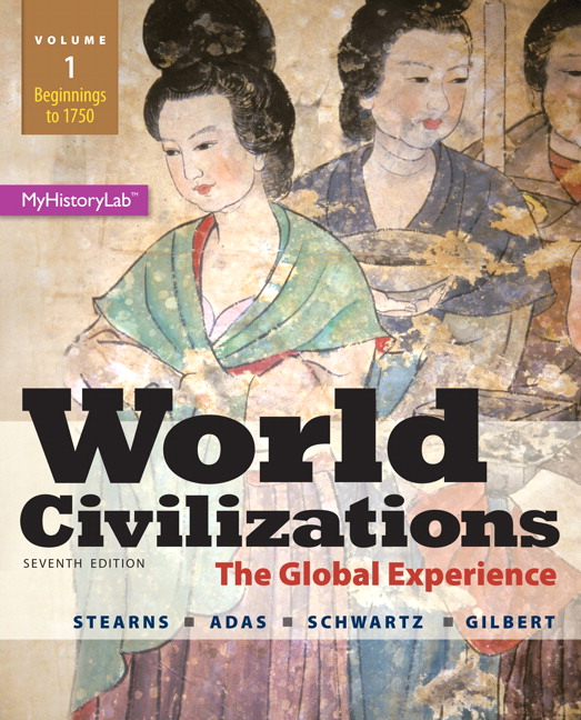 Stearns adas schwartz gilbert world civilizations the global world civilizations the global experience volume 1 plus new mylab history with etext access card package 7th edition fandeluxe Choice Image
