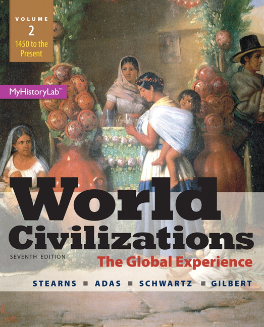 Stearns adas schwartz gilbert world civilizations the global world civilizations the global experience volume 2 plus new mylab history with pearson etext access card package 7th edition fandeluxe Choice Image