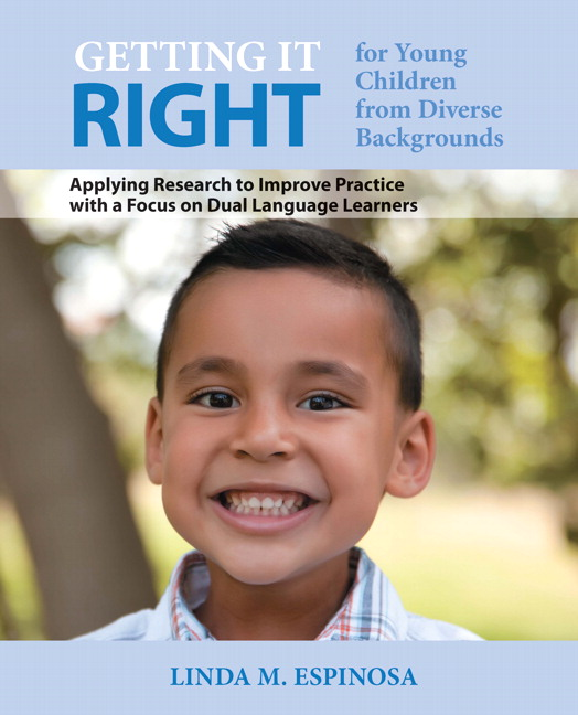 Getting it RIGHT for Young Children from Diverse Backgrounds: Applying Research to Improve Practice with a Focus on Dual Language Learners, 2nd Edition