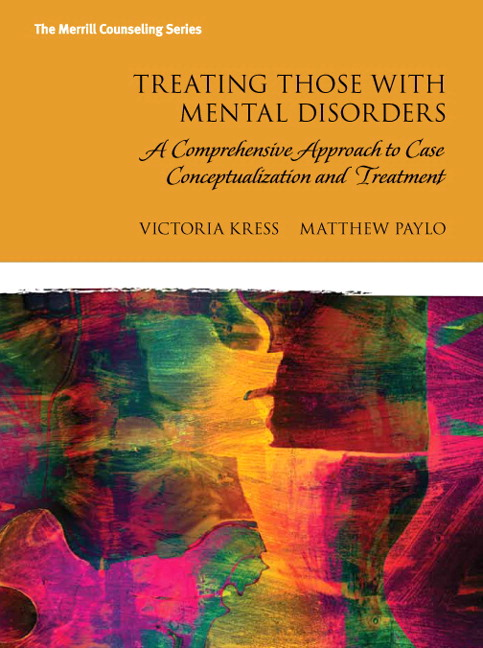 Treating Those with Mental Disorders: A Strength-Based, Comprehensive Approach to Case Conceptualization and Treatment with Enhanced Pearson eText -- Access Card Package