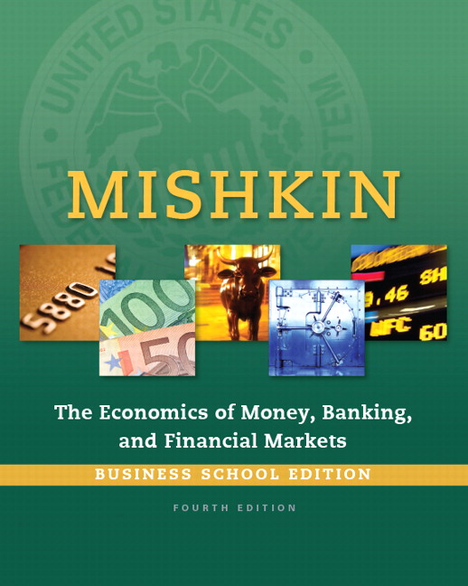 Mishkin economics of money banking and financial markets the economics of money banking and financial markets the business school edition 4th edition fandeluxe Images