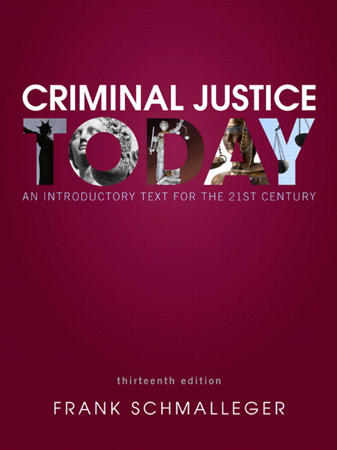Criminal Justice Today: An Introductory Text for the 21st Century, 13th Edition