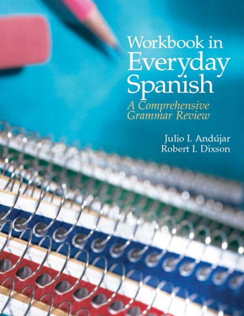 Andujar & Dixson, Workbook in Everyday Spanish: A