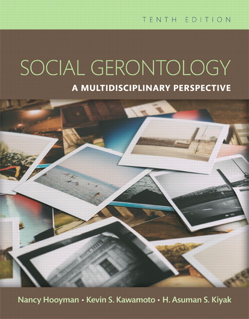 Hooyman kawamoto kiyak social gerontology a multidisciplinary social gerontology a multidisciplinary perspective subscription 10th edition fandeluxe Gallery