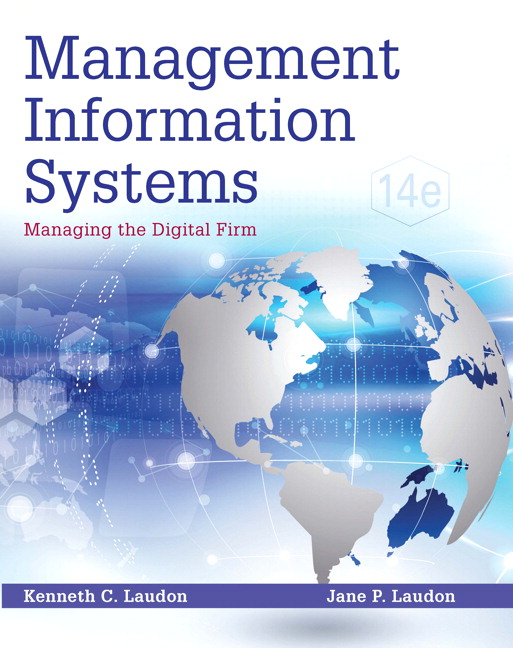 laudon business information systems Business information systems: technology, development and management for  the modern business, 6/e bocij  laudon & laudon  management information  systems plus pearson mylab mis with pearson etext, global edition, 15/e.