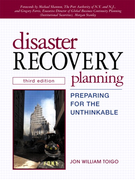 Disaster Recovery Planning: Preparing for the Unthinkable (paperback), 3rd Edition