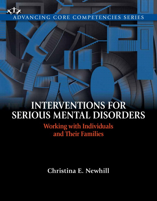 Interventions for Serious Mental Disorders: Working with Individuals and Their Families with Enhanced Pearson eText -- Access Card Package