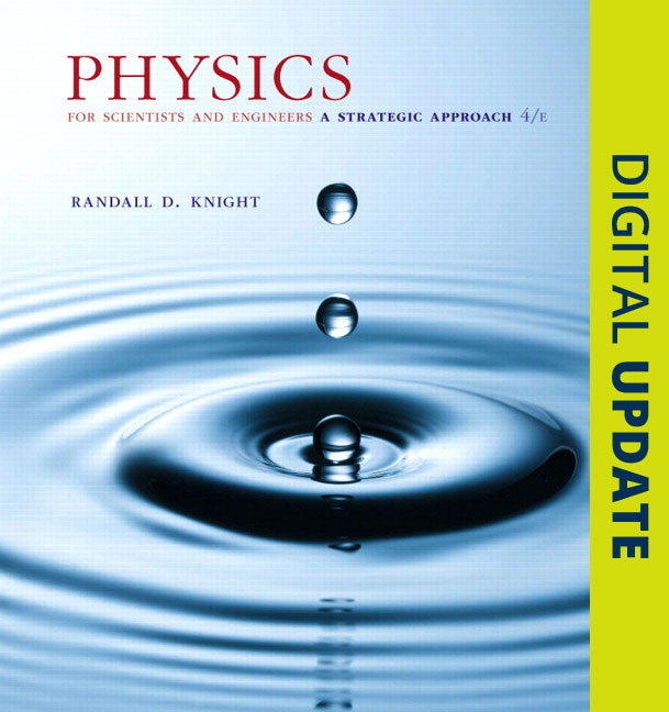 Knight physics for scientists and engineers a strategic approach and engineers a strategic approach with modern physics chs 1 42 plus mastering physics with pearson etext access card package 4th edition fandeluxe