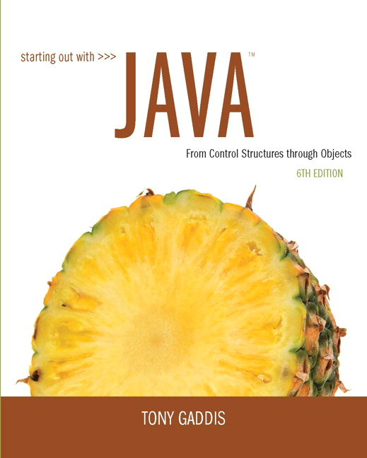 Starting Out with Java: From Control Structures through Objects, 6th Edition