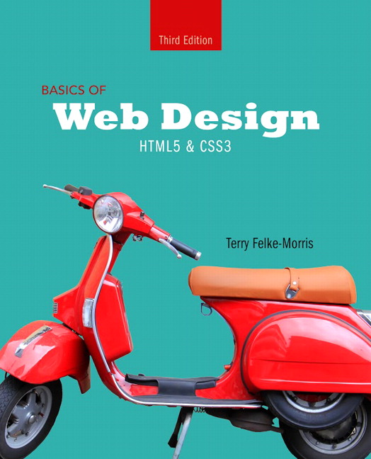 Felke Morris Basics Of Web Design Html5 Css3 Rental Edition
