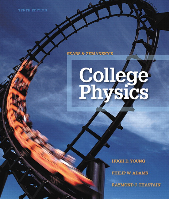 Young, Adams & Chastain, College Physics, 10th Edition | Pearson