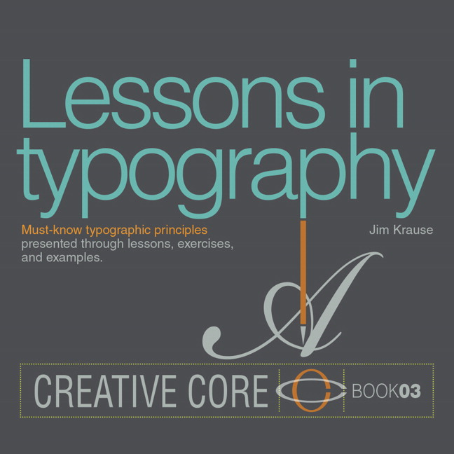 Lessons in Typography: Must-know typographic principles presented through lessons, exercises, and examples